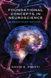 Foundational Concepts in Neuroscience : A Brain-Mind Odyssey, Hardback Book