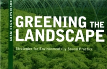 Greening the Landscape : Strategies for Environmentally Sound Practice, Paperback Book