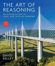 The Art of Reasoning : An Introduction to Logic and Critical Thinking, Paperback / softback Book