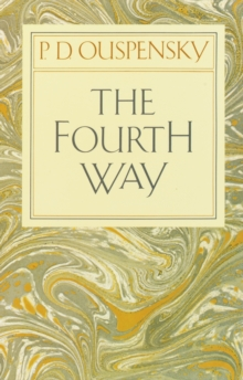 The Fourth Way : Teachings of G.I. Gurdjieff, Paperback / softback Book