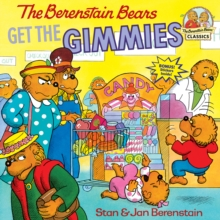 Berenstain Bears Get The Gimmies, Paperback / softback Book