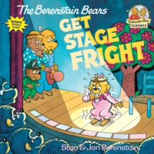 Berenstain Bears Get Stage Fright, Paperback / softback Book