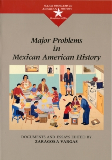 Major Problems in Mexican American History, Paperback / softback Book