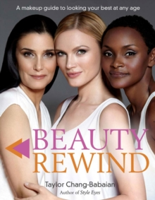 Beauty Rewind : A Make-Up Guide to Looking Your Best at Any Age, Hardback Book