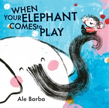 When Your Elephant Comes to Play, Hardback Book