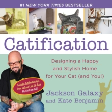 Catification : Designing a Happy and Stylish Home for Your Cat (and You!), Paperback Book