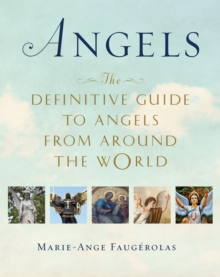 Angels : The Definitive Guide to Angels from Around the World, Paperback / softback Book