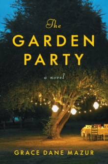 Garden Party : A Novel, Hardback Book