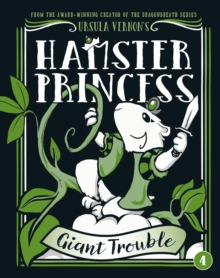 Hamster Princess : Giant Trouble, Hardback Book