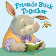 Friends Stick Together, Hardback Book