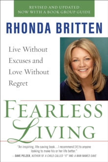 Fearless Living : Live without Excuses and Love without Regret, Paperback / softback Book