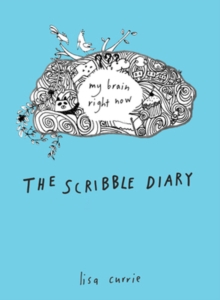 The Scribble Diary : My Brain Right Now, Paperback Book