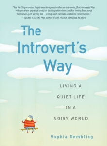 Introvert'S Way : Living a Quiet Life in a Noisy World, Paperback Book