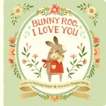 Bunny Roo, I Love You, Hardback Book