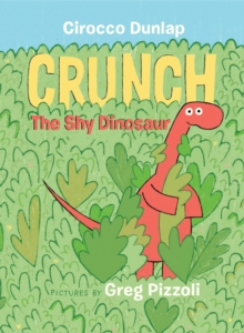 Crunch, The Shy Dinosaur, Hardback Book