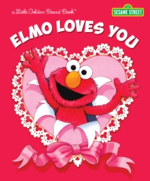 Elmo Loves You, Board book Book