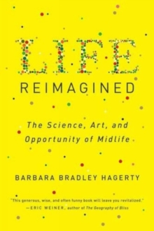 Life Reimagined : The Science, Art, and Opportunity of Midlife, Paperback / softback Book