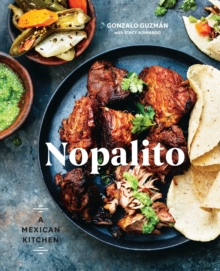 Nopalito : A Mexican Kitchen, Hardback Book