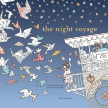 Night Voyage : Magical Adventure and Coloring Book, The, Paperback Book