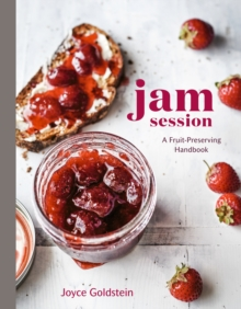 Jam Session : A Fruit-Preserving Handbook, Hardback Book