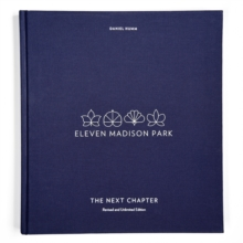 Eleven Madison Park: The Next Chapter : Revised and Unlimited Edition, Hardback Book