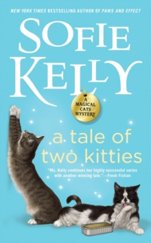 A Tale Of Two Kitties : A Magical Cats Mystery, Paperback / softback Book