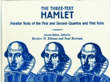 "The Three-Text ""Hamlet"" : Parallel Texts of the First and Second Quartos and First Folio, Hardback Book"