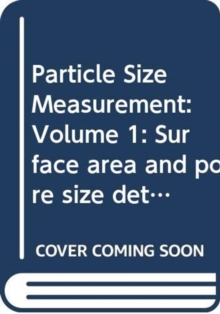 Particle Size Measurement : Volume 1: Surface area and pore size determination, Volume 2: Powder sampling and particle size measurement, Book Book