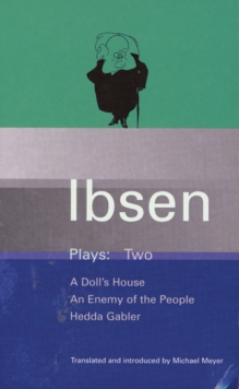 Ibsen Plays : Doll's House, An Enemy of the People, Hedda Gabler v.2, Paperback Book