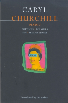 "Churchill Plays : ""Softcops""; ""Top Girls""; ""Fen""; ""Serious Money"" v.2, Paperback Book"