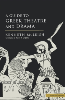 Guide to Greek Theatre and Drama, Paperback / softback Book
