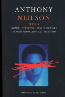 "Neilson Plays : ""Normal""; ""Penetrator""; ""Year of the Family""; ""Night Before Christmas""; ""Censor"" v.1, Paperback Book"
