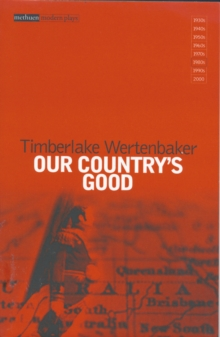 "Our Country's Good : Based on the Novel the ""Playmaker"" by Thomas Keneally, Paperback / softback Book"