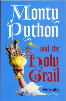 Monty Python and the Holy Grail : Screenplay, Paperback Book