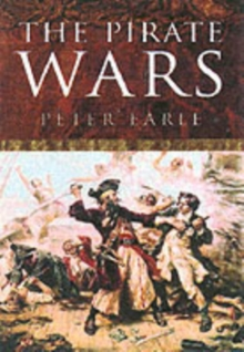 The Pirate Wars : Pirates vs. the Legitimate Navies of the World, Paperback Book