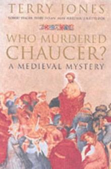 Who Murdered Chaucer? : A Medieval Mystery, Hardback Book