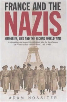 France and the Nazis : Memories, Lies and the Second World War, Paperback / softback Book