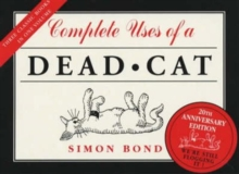 "Complete Uses of a Dead Cat : ""101 Uses of a Dead Cat"", ""101 More Uses of a Dead Cat"", ""Uses of a Dead Cat in History"", Paperback Book"
