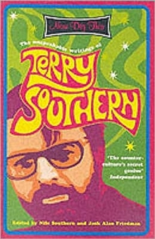 Now Dig This : The Unspeakable Writings of Terry Southern, 1950-1995, Paperback Book