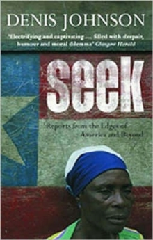 Seek : Reports from the Edges of America and Beyond, Paperback Book