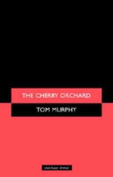 """The Cherry Orchard"" : A Comedy in Four Acts, Paperback / softback Book"