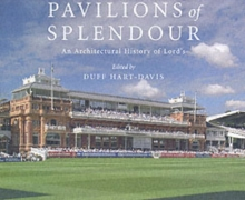 Pavilions of Splendour : The Architectural History of Lord's, Hardback Book