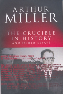The Crucible in History : And other essays, Paperback Book