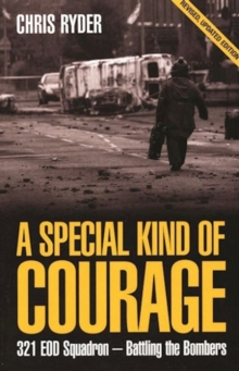 A Special Kind of Courage : 321 EOD Squadron - Battling the Bombers, Paperback Book