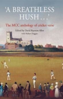 A Breathless Hush... : The MCC Anthology of Cricket Verse, Paperback Book