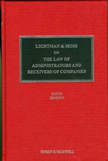 Lightman & Moss on the Law of Administrators and Receivers of Companies, Hardback Book