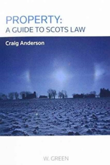 Property: A Guide to Scots Law, Paperback Book