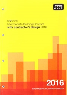 JCT: Intermediate Building Contract with Contractor's Design 2016 (ICD), Paperback / softback Book