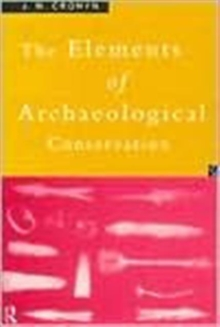 Elements of Archaeological Conservation, Paperback / softback Book