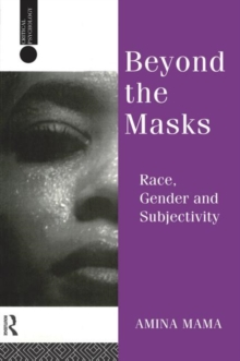 Beyond the Masks : Race, Gender and Subjectivity, Paperback Book